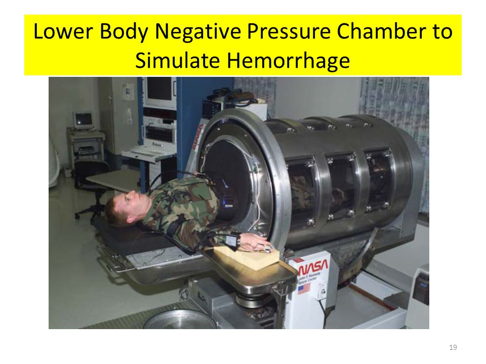 Lower Body Negative Pressure Chamber to Simulate Hemorrhage