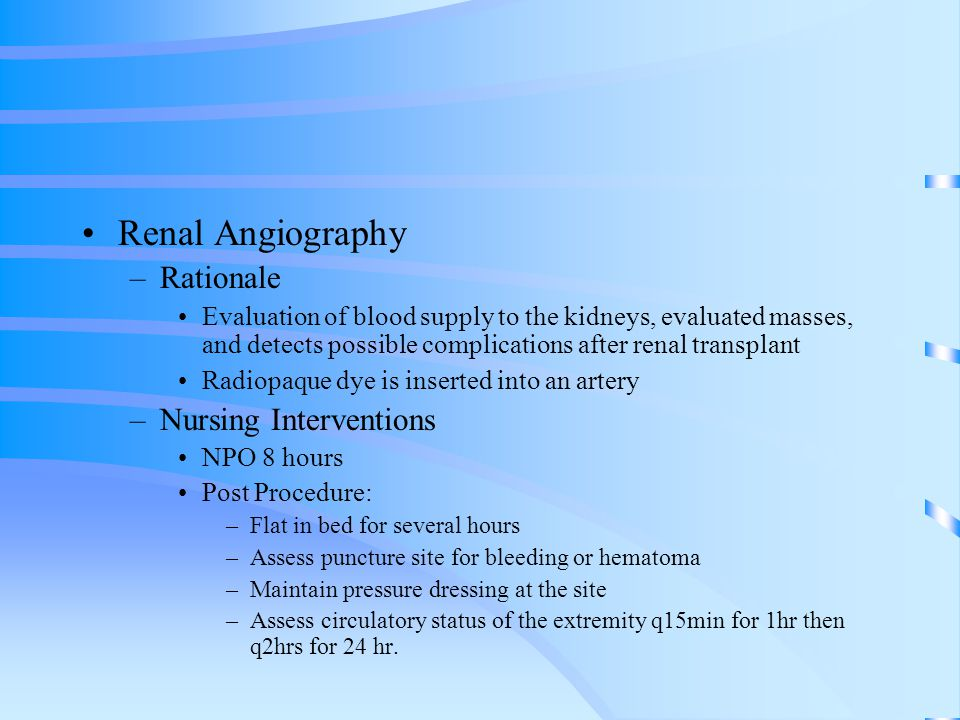 Renal Angiography Rationale Nursing Interventions