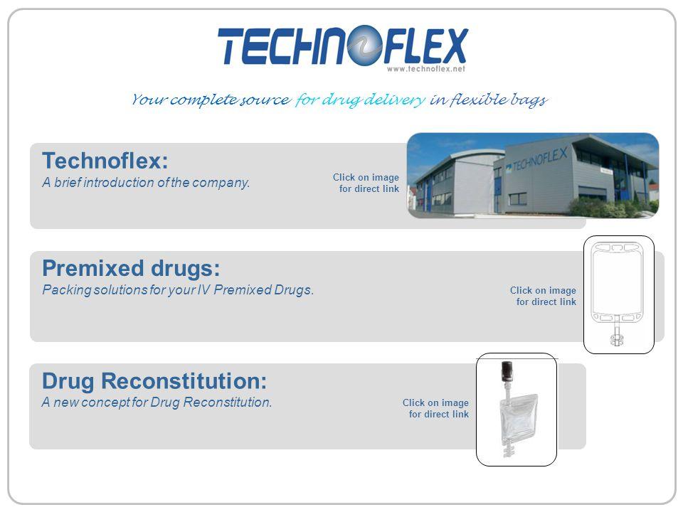 Technoflex: Premixed drugs: Drug Reconstitution: Your complete source