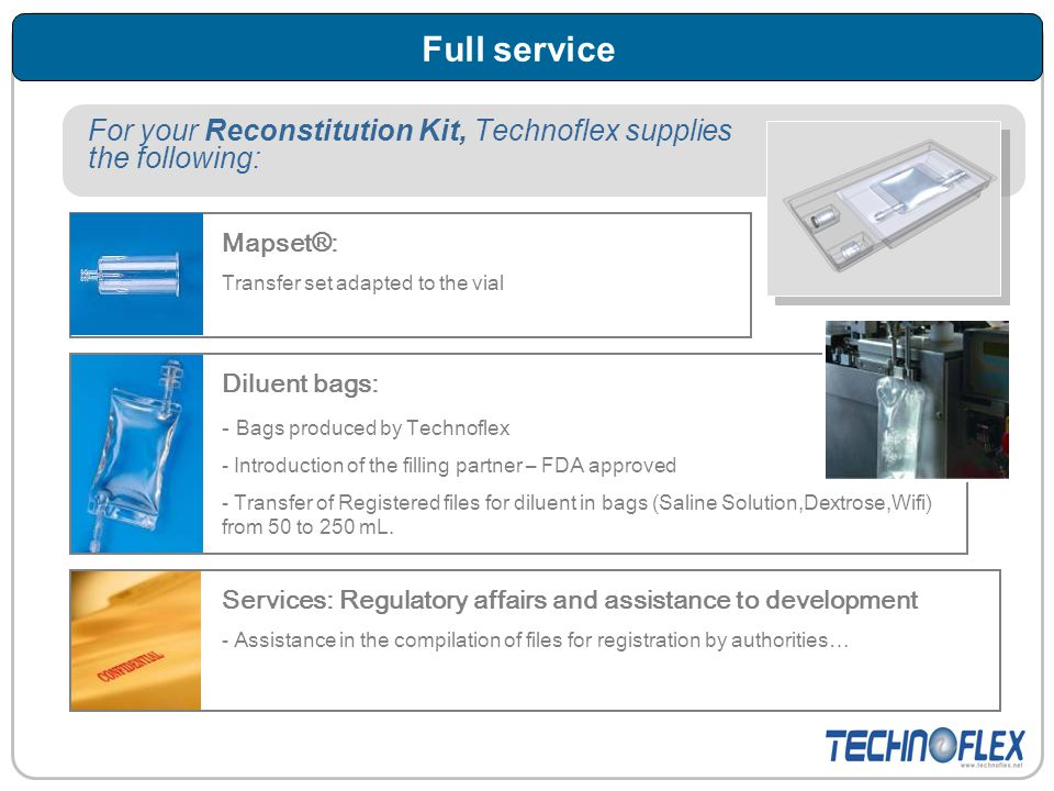 Full service For your Reconstitution Kit, Technoflex supplies the following: Mapset®: Transfer set adapted to the vial.