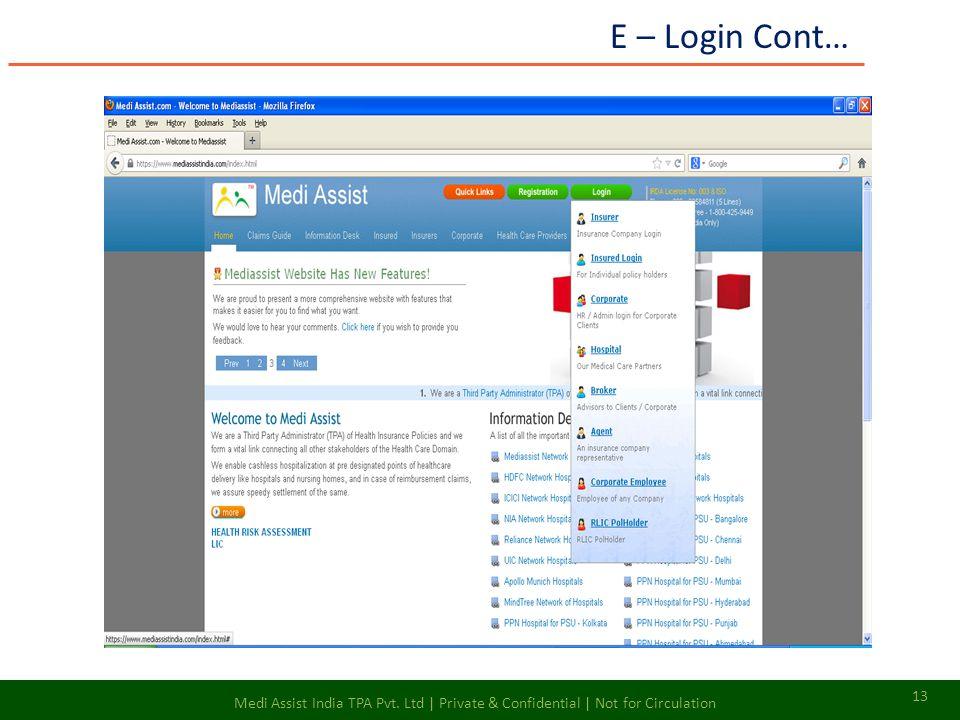E – Login Cont… 13 Medi Assist India TPA Pvt. Ltd | Private & Confidential | Not for Circulation