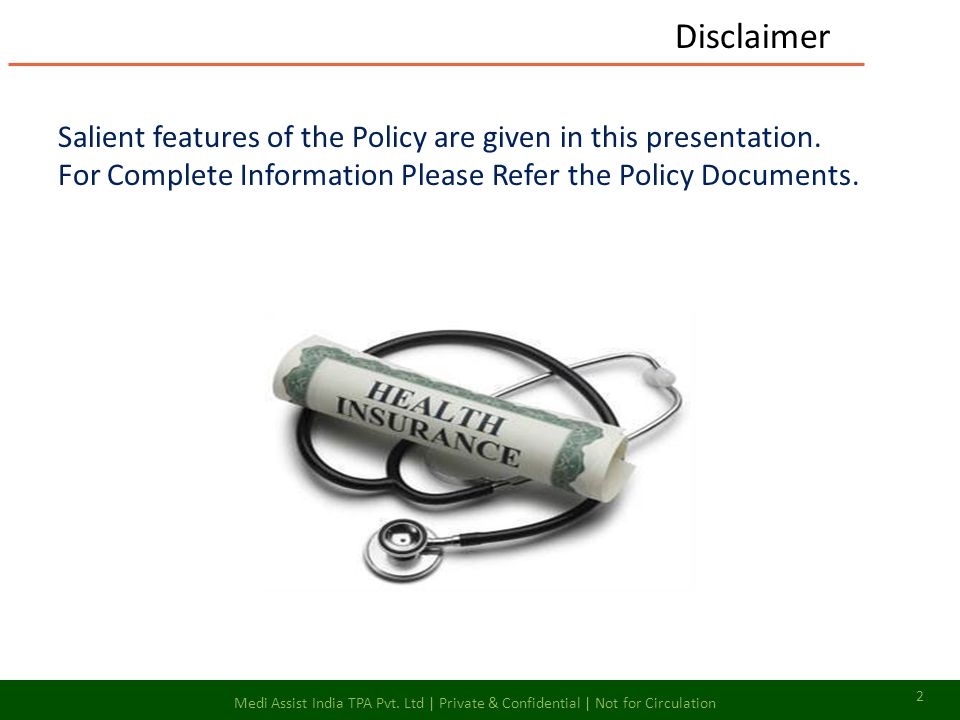 Disclaimer Salient features of the Policy are given in this presentation. For Complete Information Please Refer the Policy Documents.