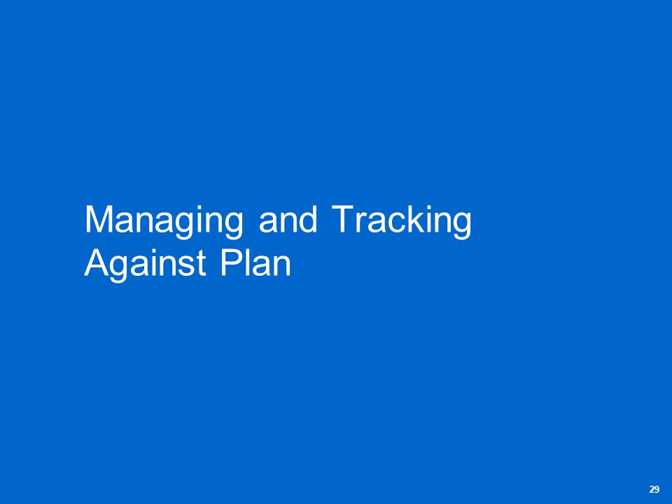 Managing and Tracking Against Plan