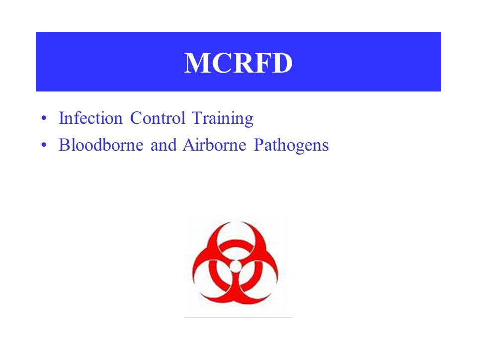 MCRFD Infection Control Training Bloodborne and Airborne Pathogens