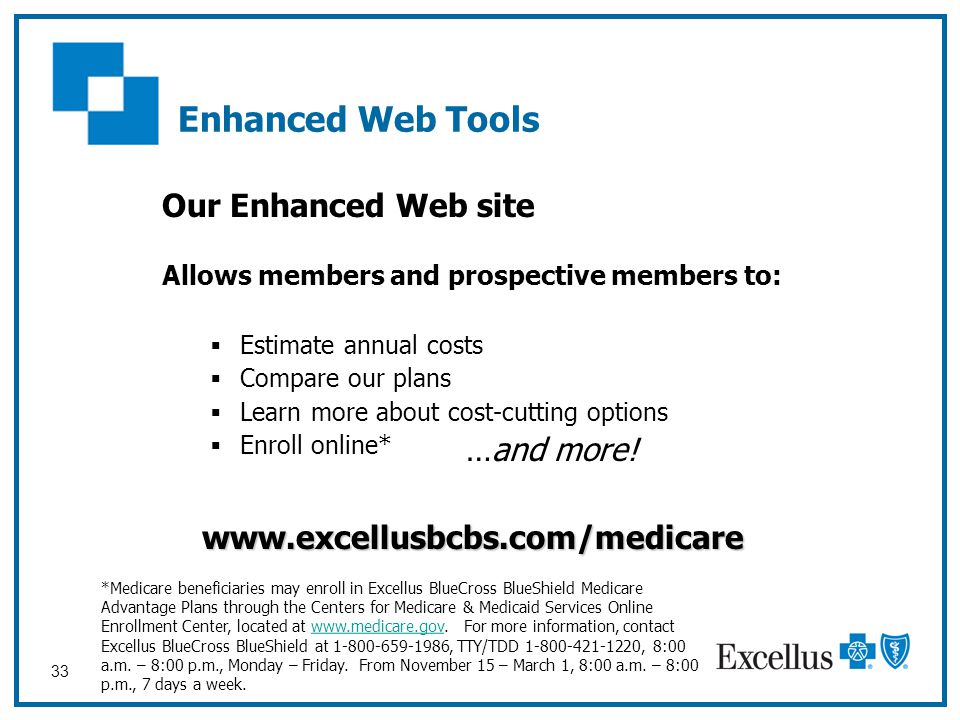 Enhanced Web Tools Our Enhanced Web site …and more!