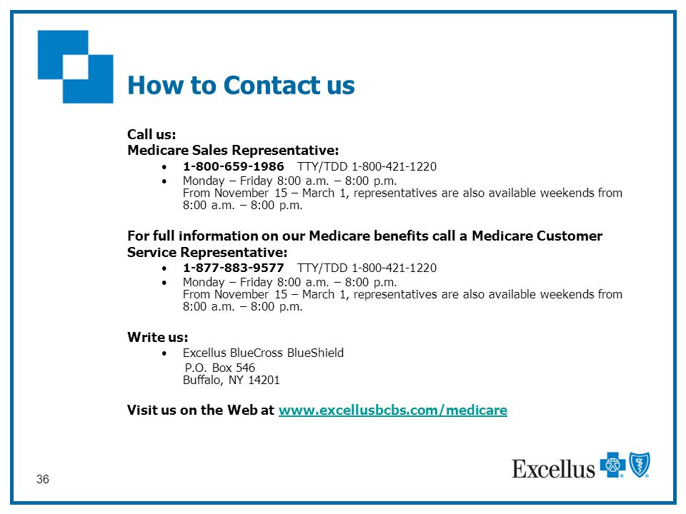 How to Contact us Call us: Medicare Sales Representative: