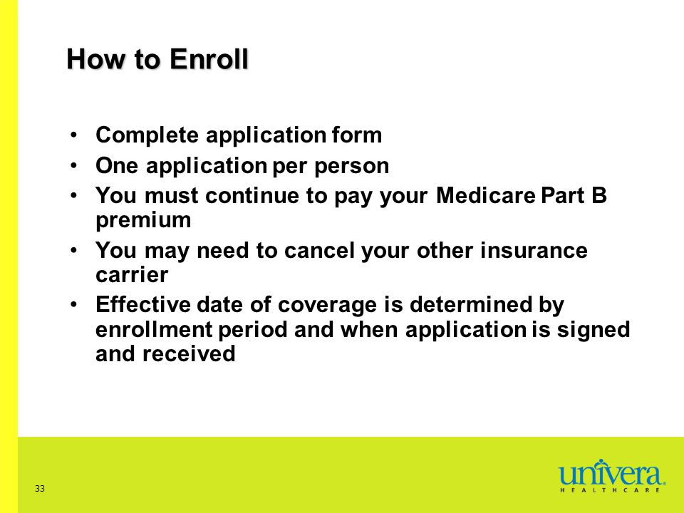How to Enroll Complete application form One application per person