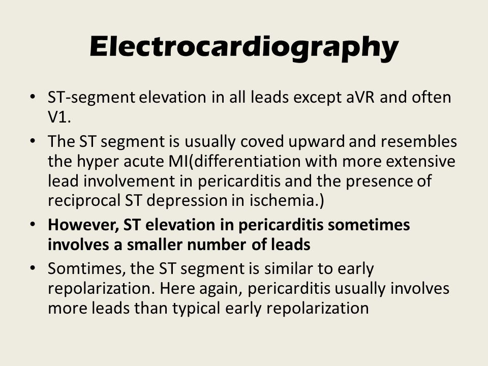 Electrocardiography ST-segment elevation in all leads except aVR and often V1.