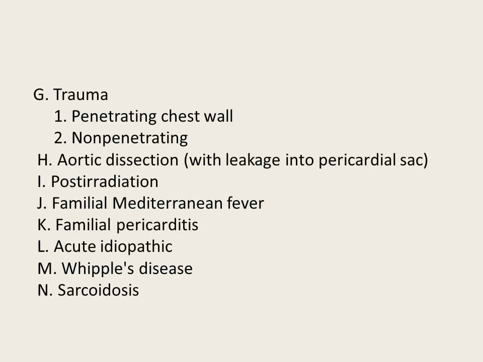G. Trauma 1. Penetrating chest wall 2. Nonpenetrating H