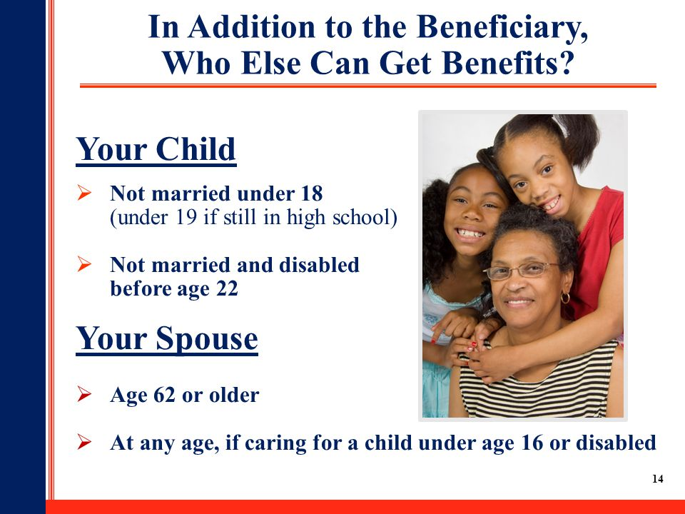 In Addition to the Beneficiary, Who Else Can Get Benefits