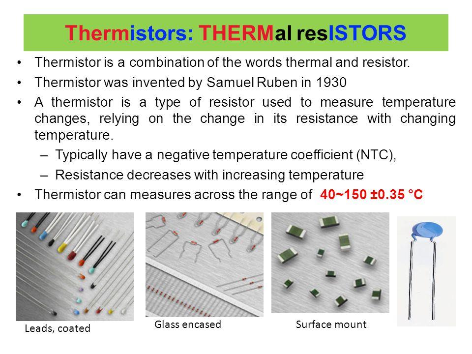 Thermistors: THERMal resISTORS