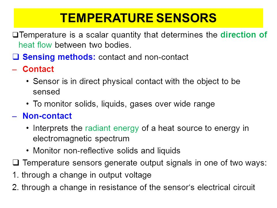 TEMPERATURE SENSORS Temperature is a scalar quantity that determines the direction of heat flow between two bodies.