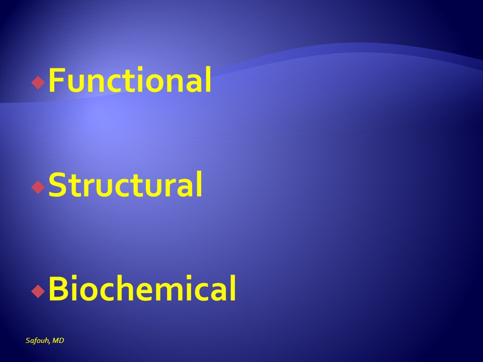 Functional Structural Biochemical Safouh, MD