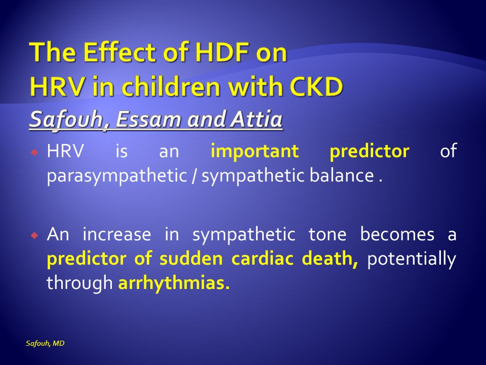 The Effect of HDF on HRV in children with CKD Safouh, Essam and Attia