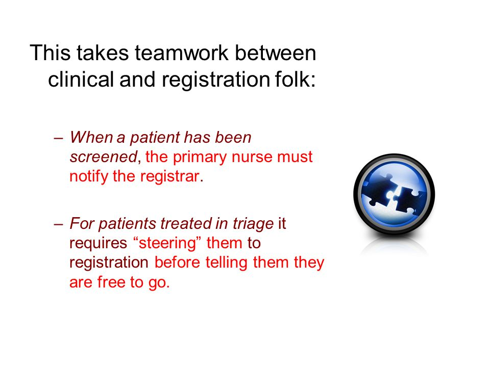 This takes teamwork between clinical and registration folk: