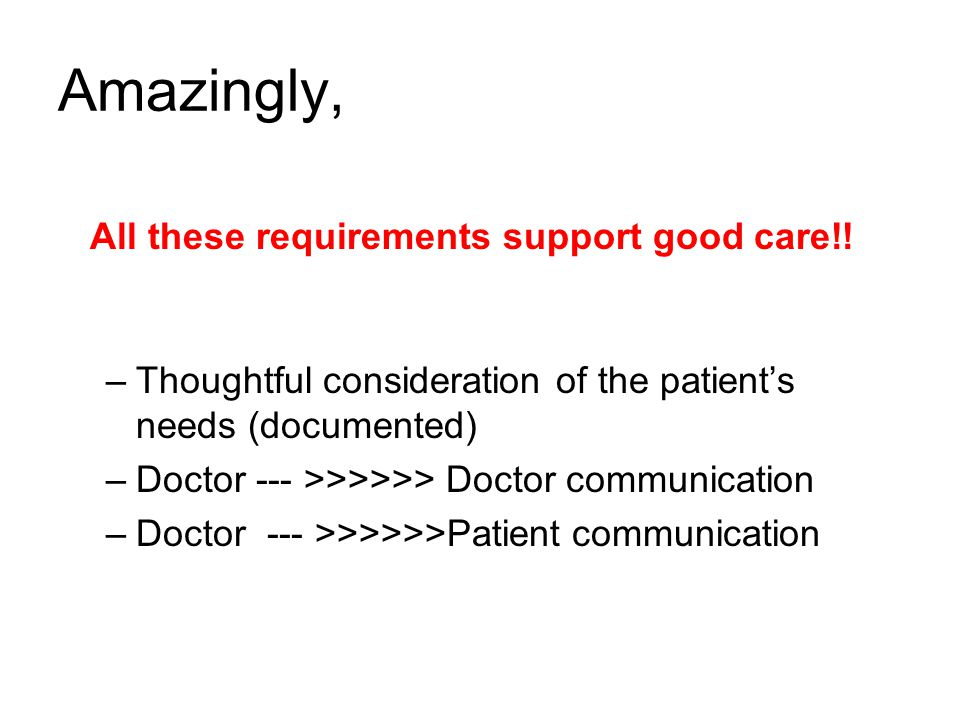 Amazingly, All these requirements support good care!!