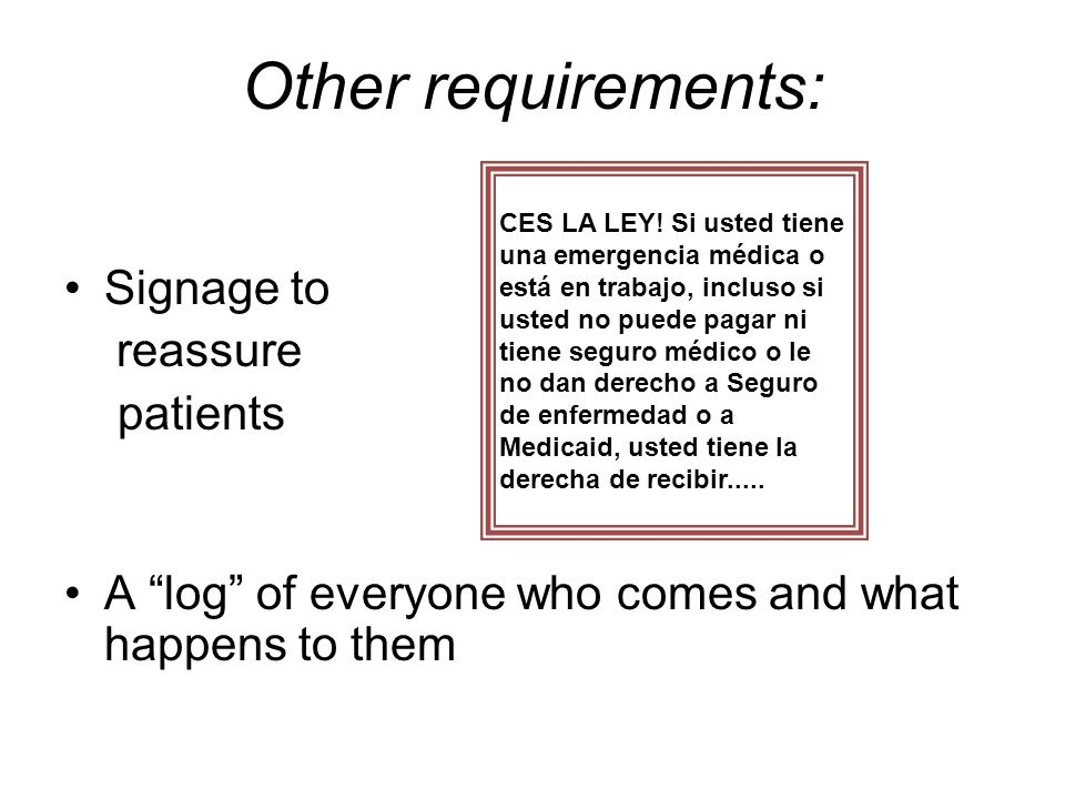 Other requirements: Signage to reassure patients