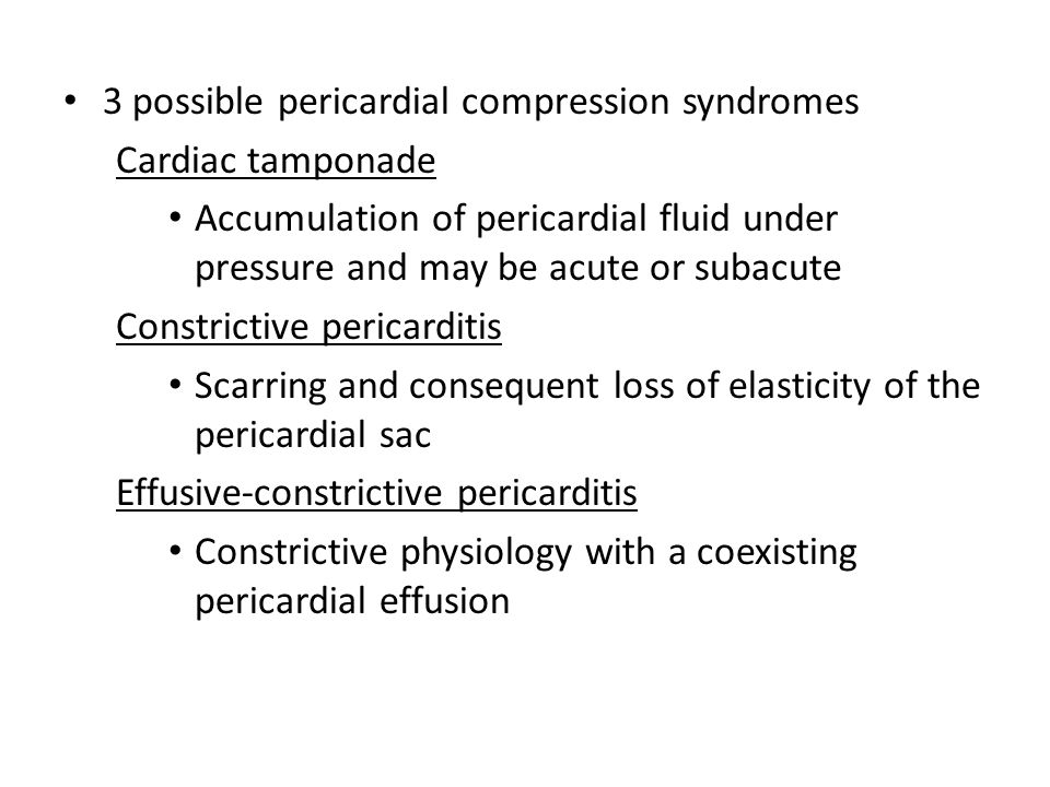 3 possible pericardial compression syndromes