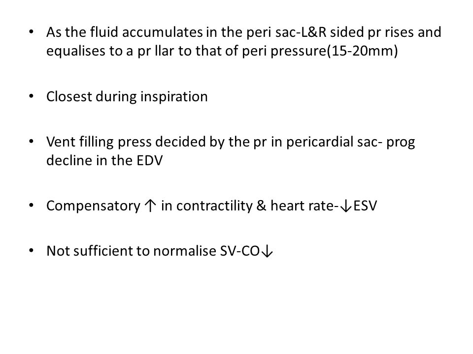 As the fluid accumulates in the peri sac-L&R sided pr rises and equalises to a pr llar to that of peri pressure(15-20mm)