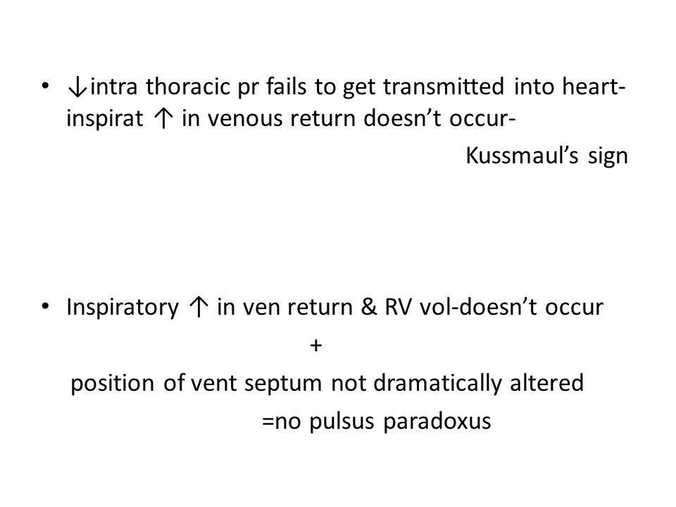 ↓intra thoracic pr fails to get transmitted into heart- inspirat ↑ in venous return doesn't occur-