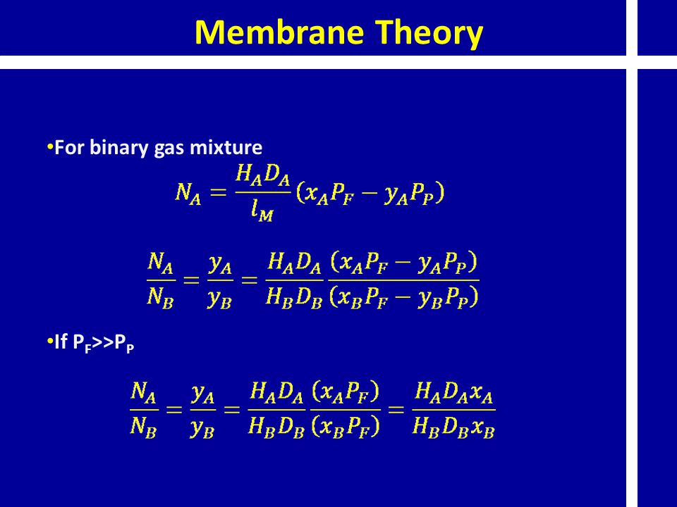 Membrane Theory For binary gas mixture If PF>>PP