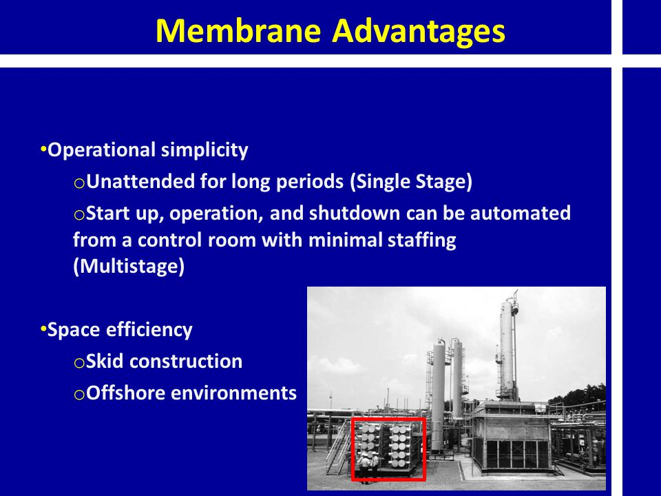 Membrane Advantages Operational simplicity