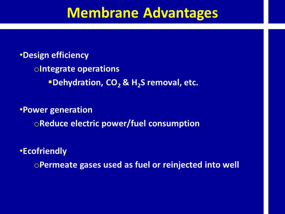 Membrane Advantages Design efficiency Integrate operations