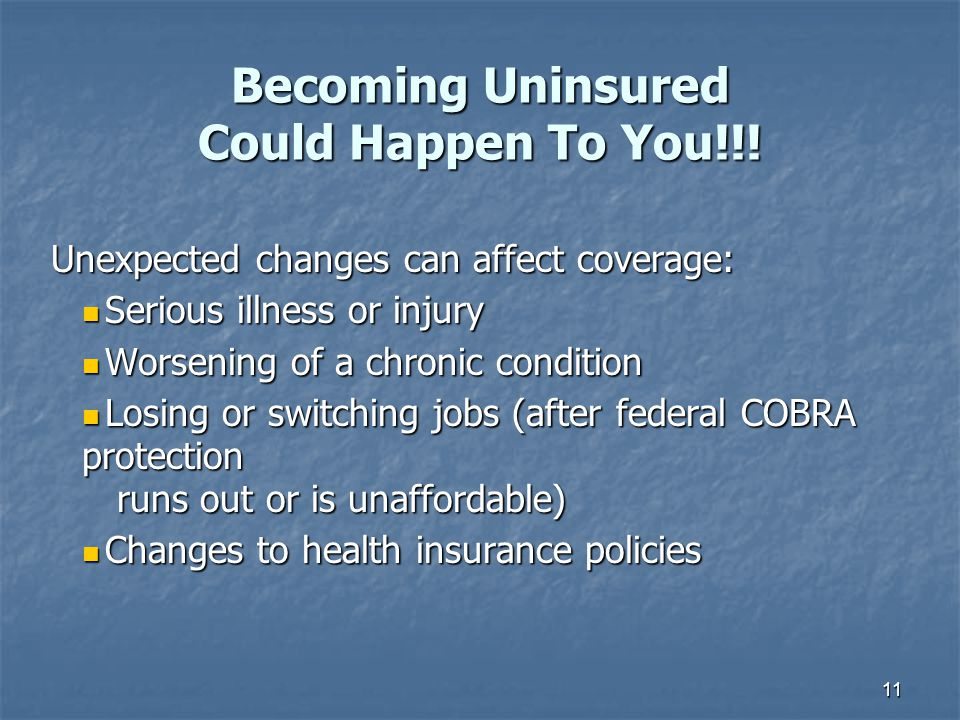 Becoming Uninsured Could Happen To You!!!