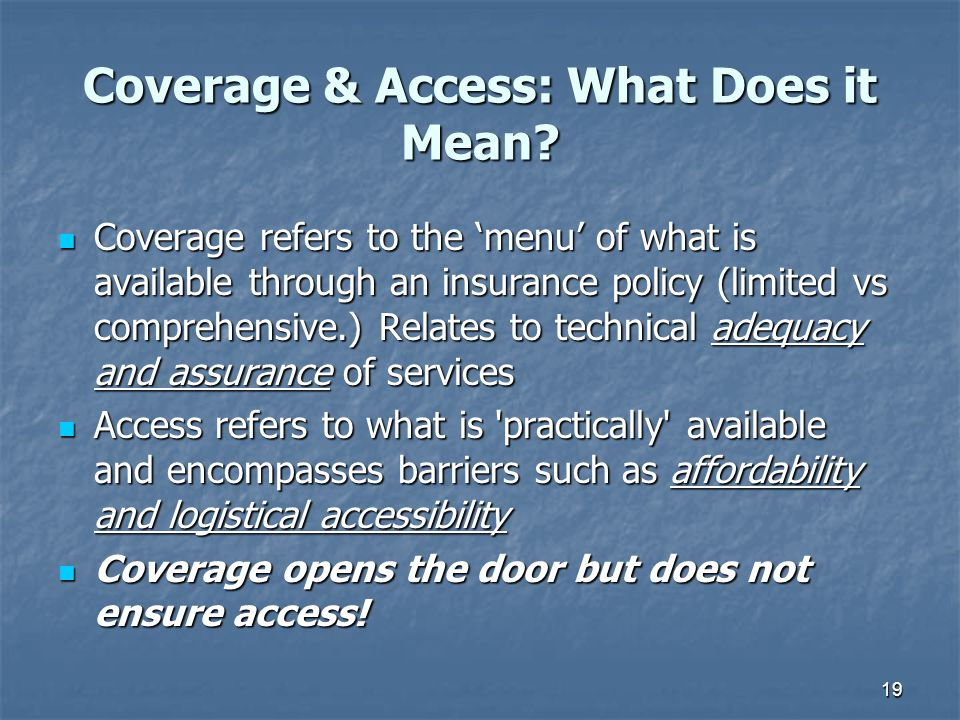Coverage & Access: What Does it Mean