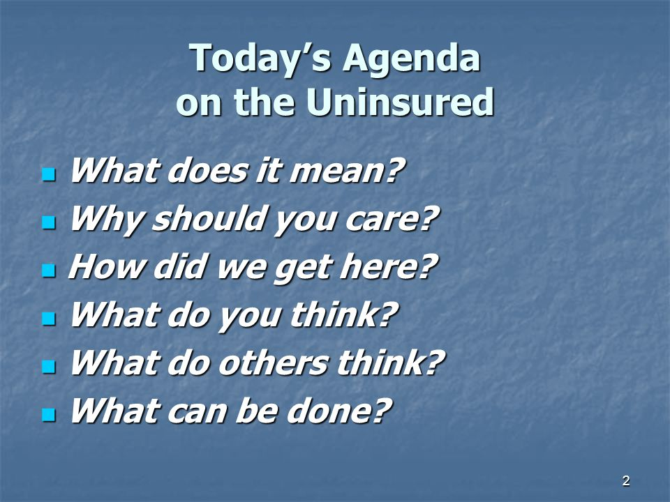 Today's Agenda on the Uninsured