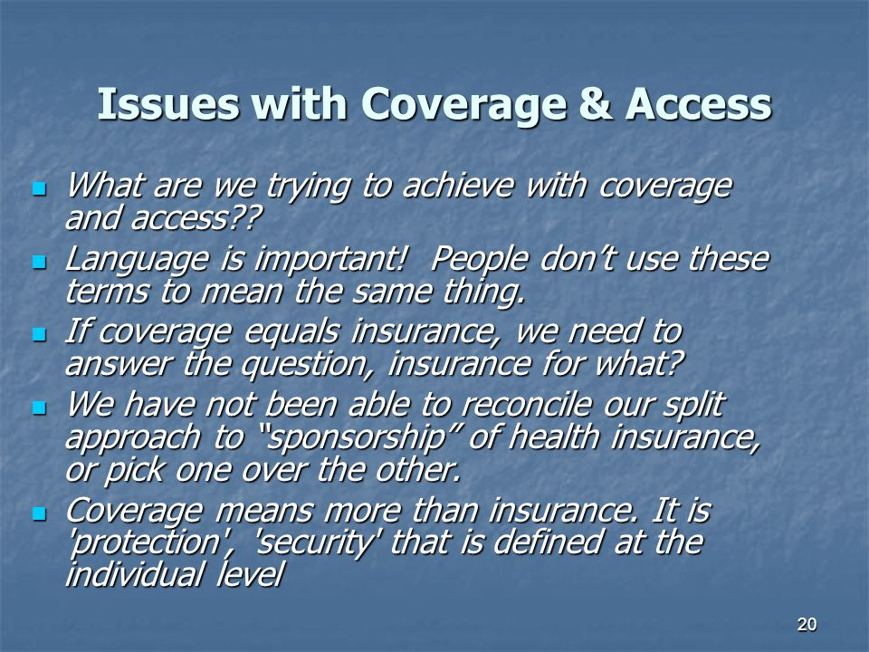 Issues with Coverage & Access