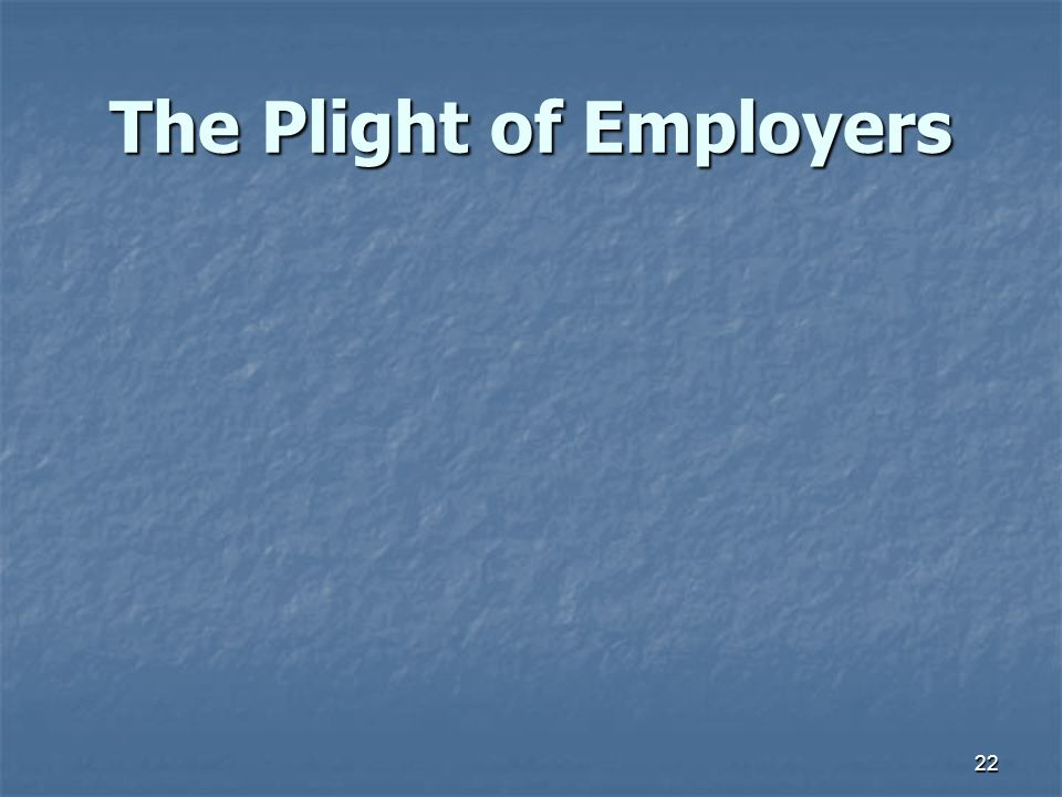 The Plight of Employers