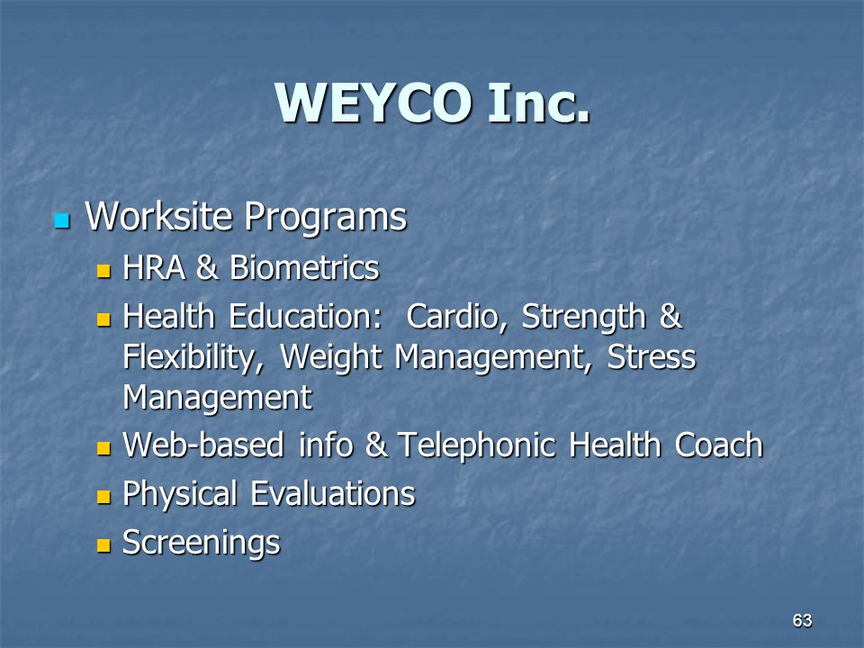 WEYCO Inc. Worksite Programs HRA & Biometrics