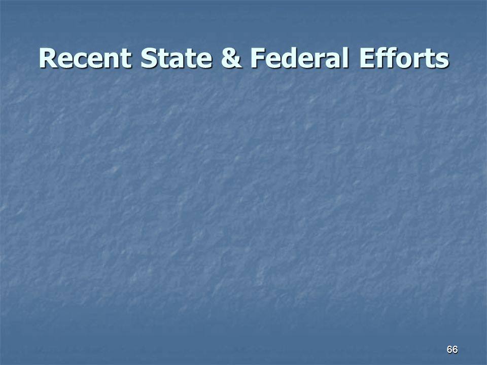 Recent State & Federal Efforts