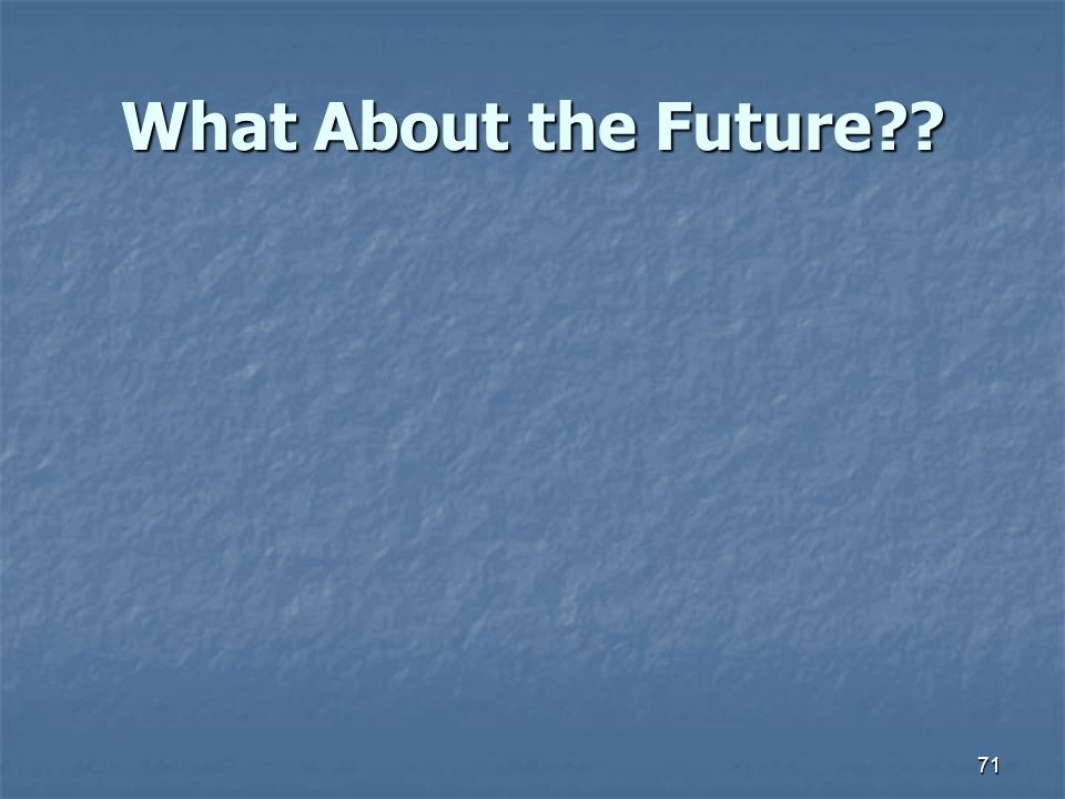 What About the Future