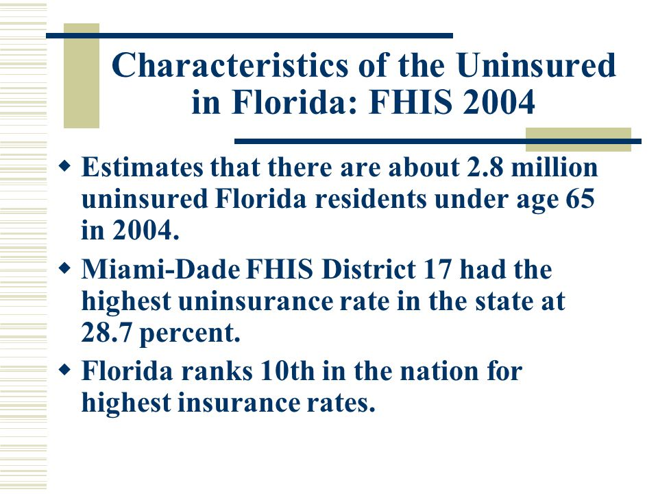 Characteristics of the Uninsured in Florida: FHIS 2004