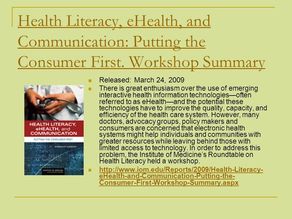 Health Literacy, eHealth, and Communication: Putting the Consumer First. Workshop Summary
