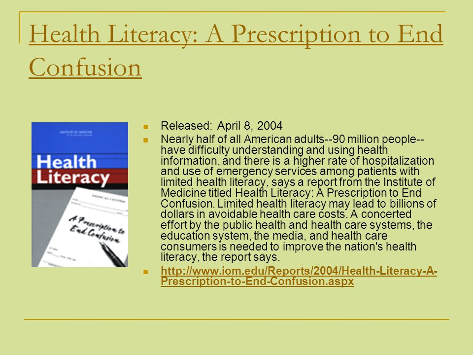 Health Literacy: A Prescription to End Confusion