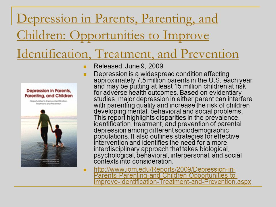 Depression in Parents, Parenting, and Children: Opportunities to Improve Identification, Treatment, and Prevention
