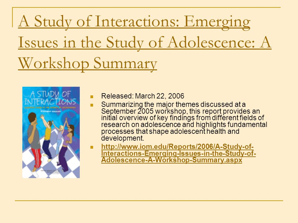 A Study of Interactions: Emerging Issues in the Study of Adolescence: A Workshop Summary