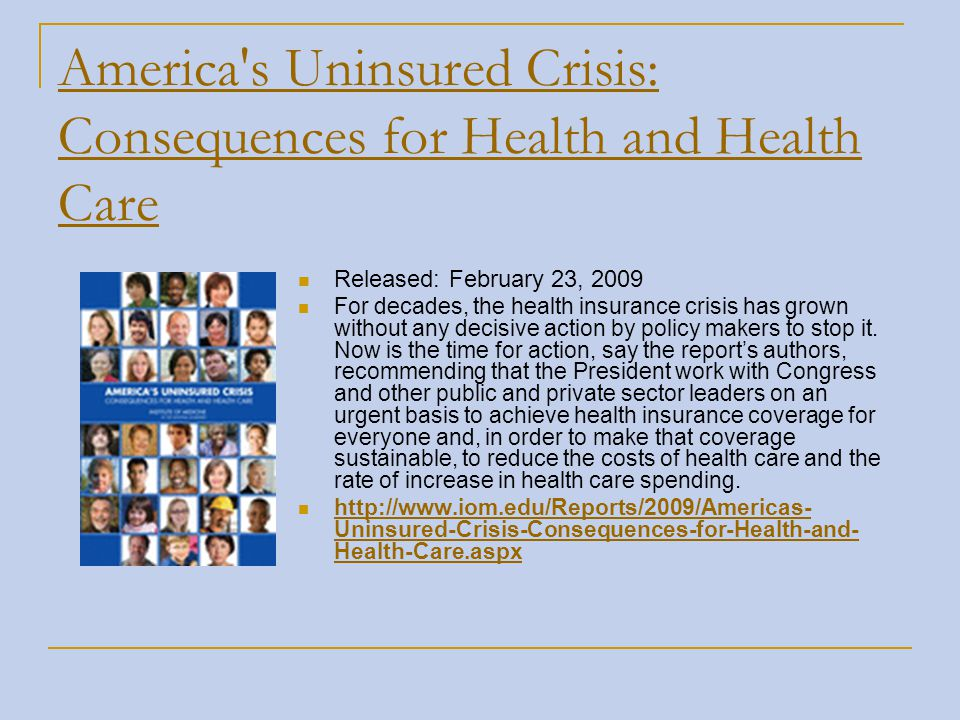 America s Uninsured Crisis: Consequences for Health and Health Care