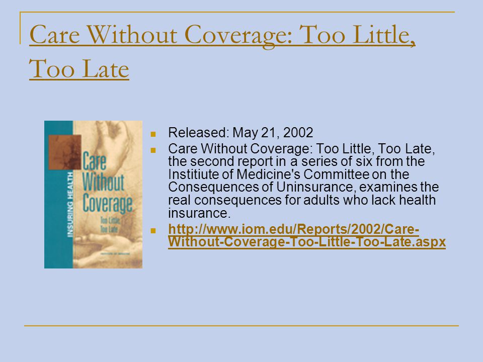 Care Without Coverage: Too Little, Too Late