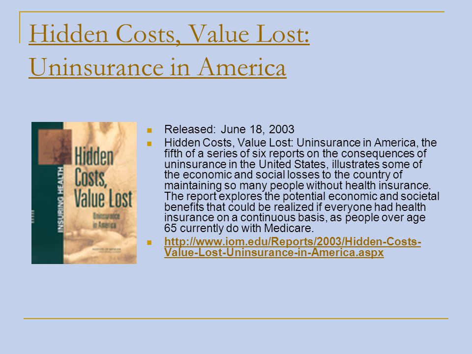 Hidden Costs, Value Lost: Uninsurance in America