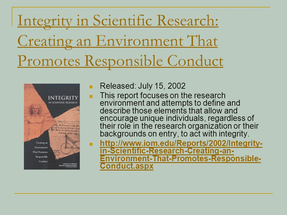 Integrity in Scientific Research: Creating an Environment That Promotes Responsible Conduct