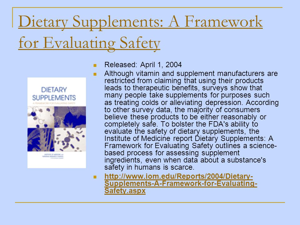 Dietary Supplements: A Framework for Evaluating Safety