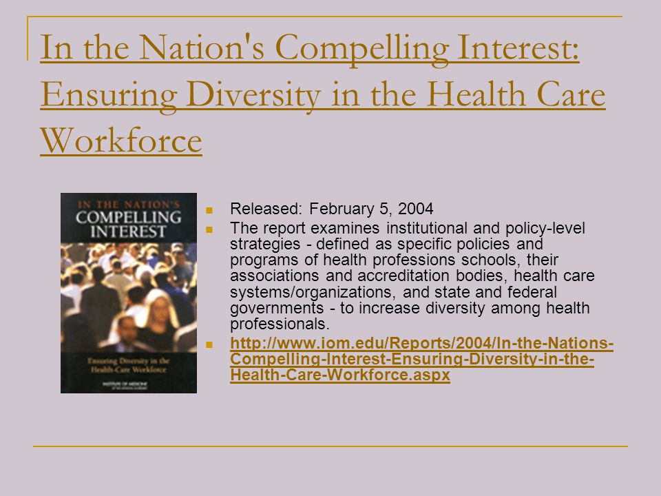 In the Nation s Compelling Interest: Ensuring Diversity in the Health Care Workforce