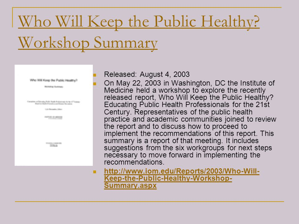 Who Will Keep the Public Healthy Workshop Summary