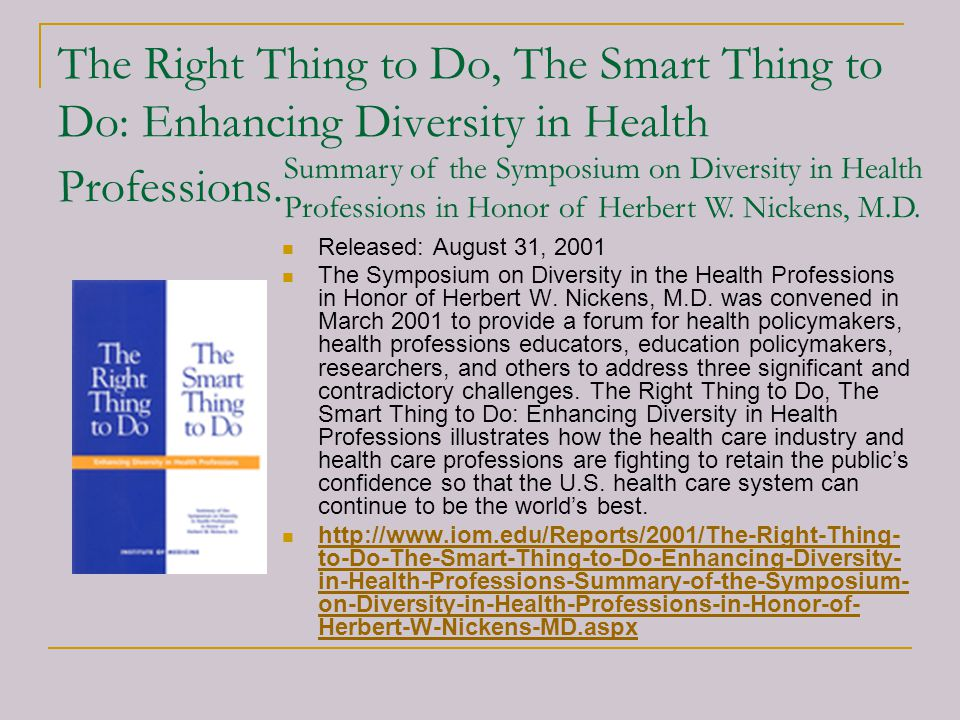 The Right Thing to Do, The Smart Thing to Do: Enhancing Diversity in Health Professions.