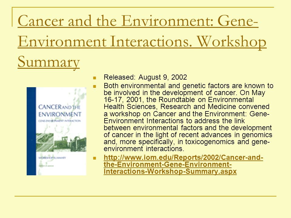 Cancer and the Environment: Gene-Environment Interactions