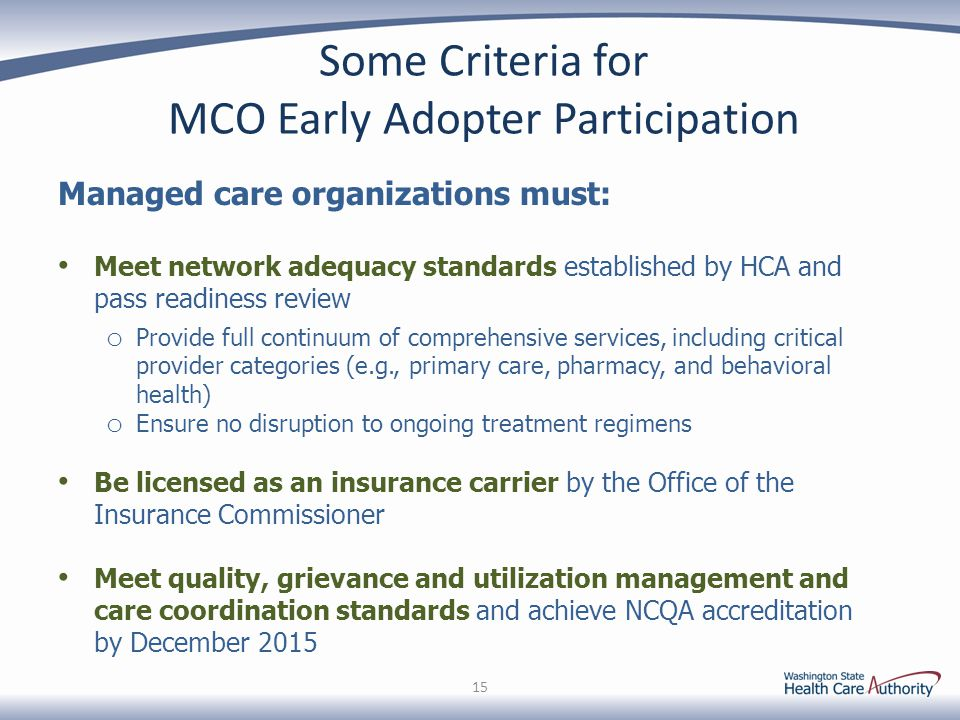 Some Criteria for MCO Early Adopter Participation